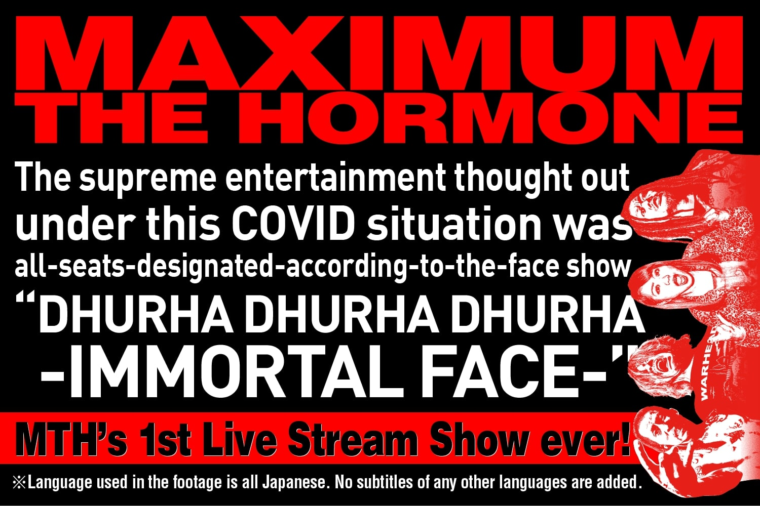 [Streaming+] MAXIMUM THE HORMONE - ALL SEATS FACE RESERVED LIVE