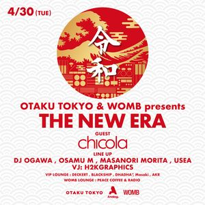 "OTAKU TOKYO & WOMB presents""THE NEW ERA"""