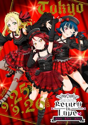 [Streaming+] Love Live! Sunshine!! Guilty Kiss 2nd LoveLive! ~Return To Love ♡ Kiss Kiss Kiss~ [Go To Event]