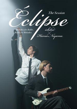 [Streaming+] ichika&Haruo NiyamaーEclipseー